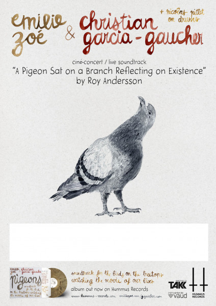 Film: «A Pigeon Sat On A Branch Reflecting on Existence» (R: Roy Andersson, SWE 2014), Live-Vertonung: Emilie Zoé, Christian Garcia-Gaucher & Nicolas Pittet, Afterparty mit DJ LAX